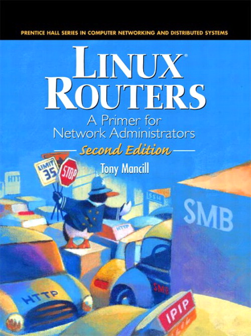 Linux Routers: A Primer for Network Administrators, 2nd Edition