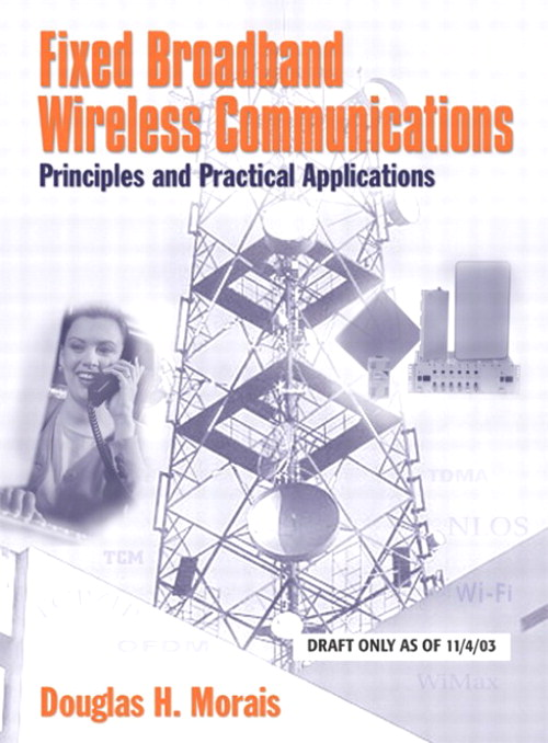 Fixed Broadband Wireless Communications: Principles and Practical Applications