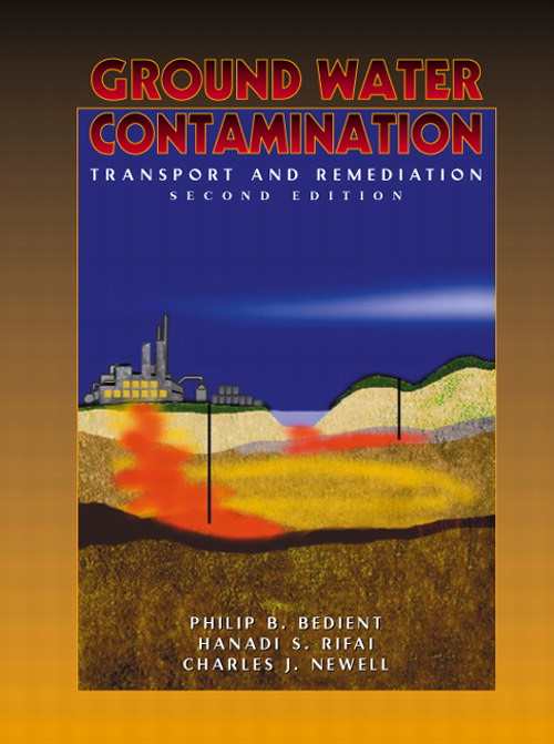 Ground Water Contamination: Transport and Remediation, 2nd Edition