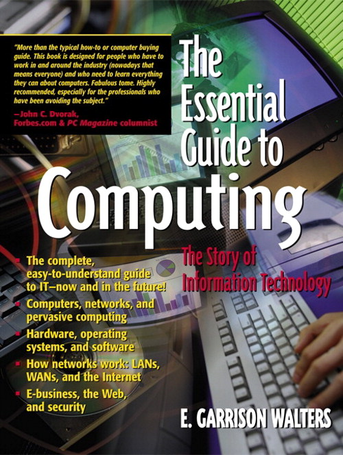 Essential Guide to Computing, The: The Story of Information Technology