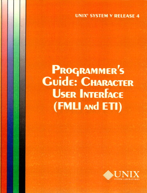 UNIX System V Release 4 Programmer's Guide Character User Interface (FMLI and ETI)