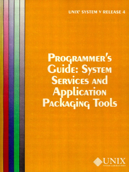 UNIX System V Release 4 Programmer's Guide System Service and Application Packaging Tools