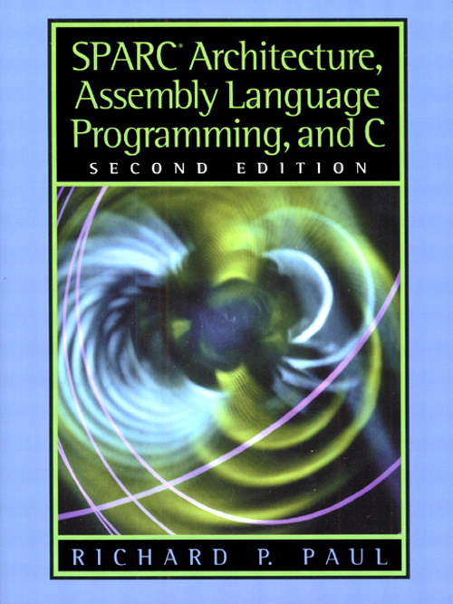 SPARC Architecture, Assembly Language Programming, and C, 2nd Edition