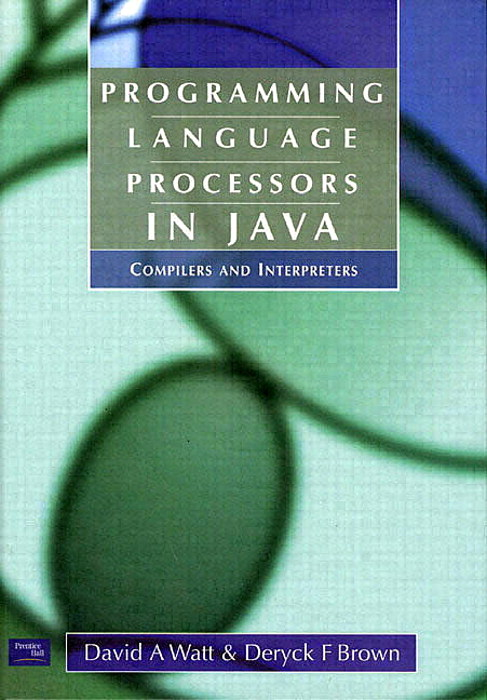 Programming Language Processors in Java: Compilers and Interpreters