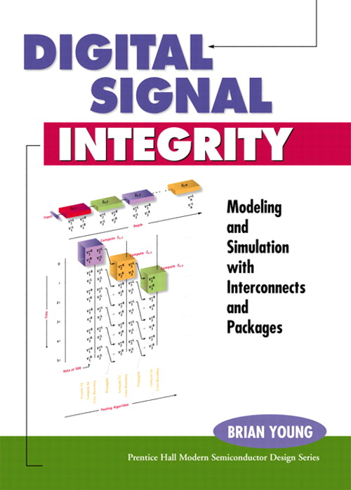 Digital Signal Integrity: Modeling and Simulation with Interconnects and Packages