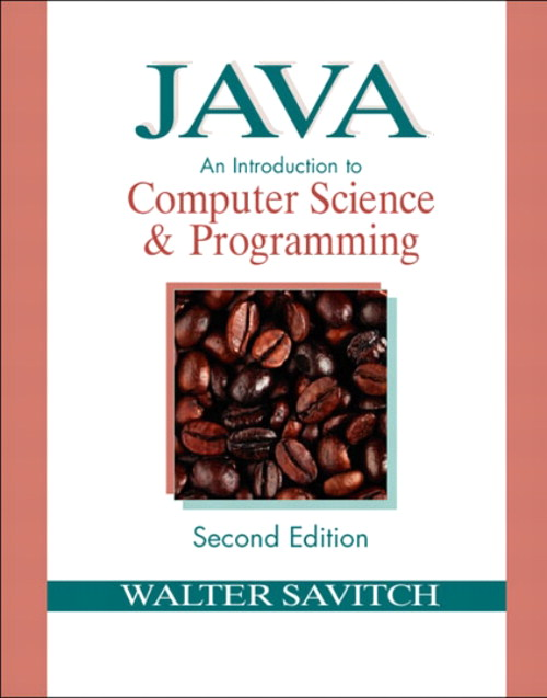 Java: An Introduction to Computer Science & Programming, 2nd Edition