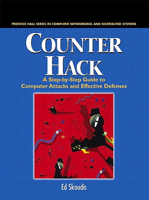 Counter Hack: A Step-by-Step Guide to Computer Attacks and Effective Defenses