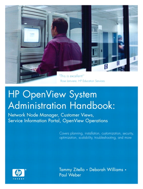 HP OpenView System Administration Handbook: Network Node Manager, Customer Views, Service Information Portal, OpenView Operations