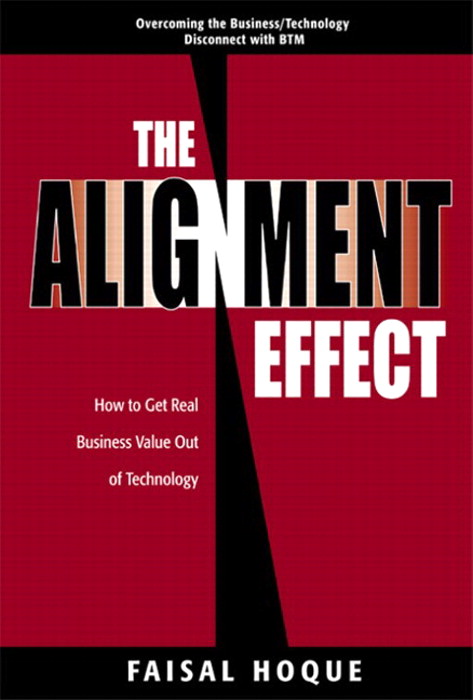 Alignment Effect, The: How to Get Real Business Value Out of Technology