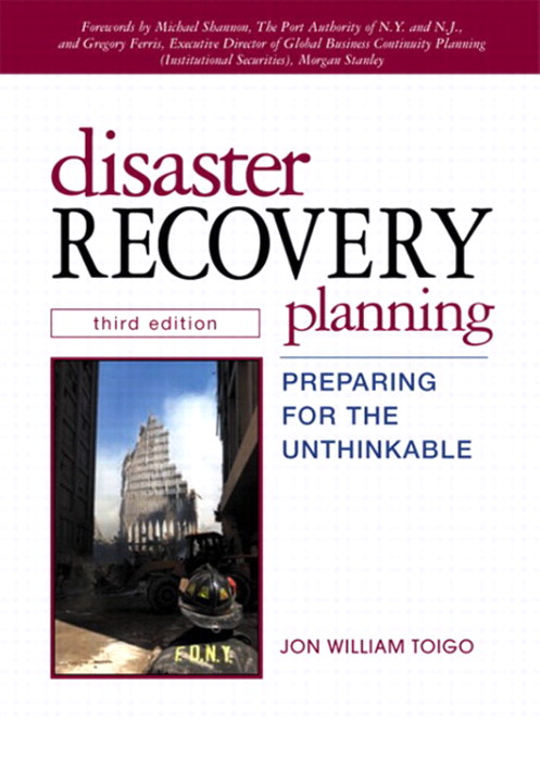 Disaster Recovery Planning: Preparing for the Unthinkable, 3rd Edition