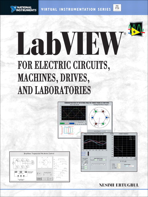LabVIEW for Electric Circuits, Machines, Drives, and Laboratories