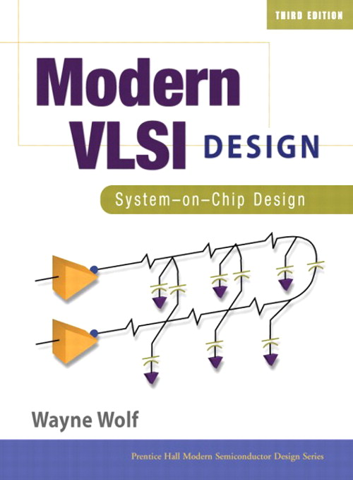 Modern VLSI Design: System-on-Chip Design, 3rd Edition