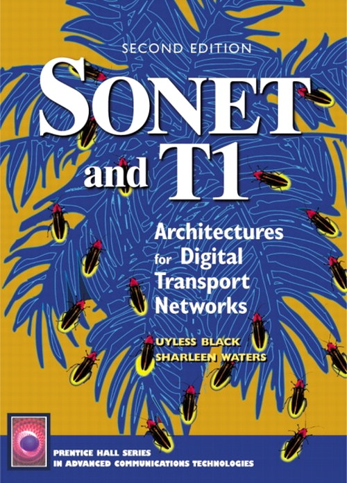 Sonet and T1: Architectures for Digital Transport Networks, 2nd Edition