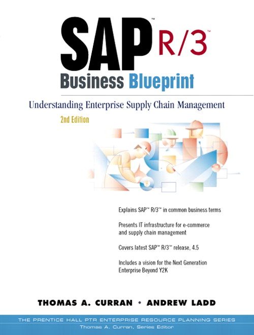 SAP R/3 Business Blueprint: Understanding Enterprise Supply Chain Management, 2nd Edition