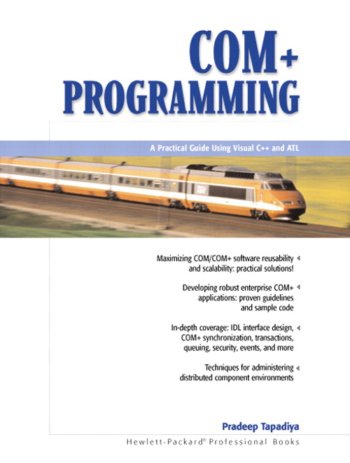 COM+ Programming: A Practical Guide Using Visual C++ and ATL