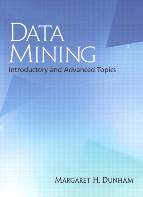 Data Mining: Introductory and Advanced Topics