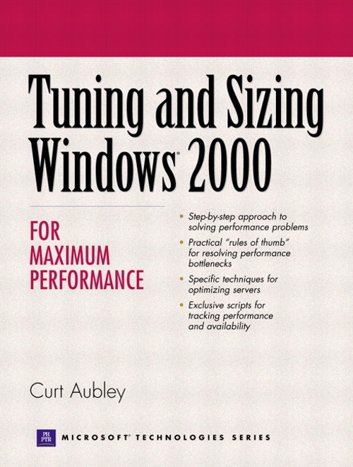 Tuning and Sizing  Windows 2000 for Maximum Performance