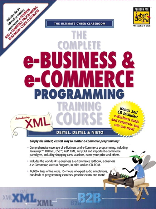 Complete e-Business and e-Commerce Programming Training Course, The