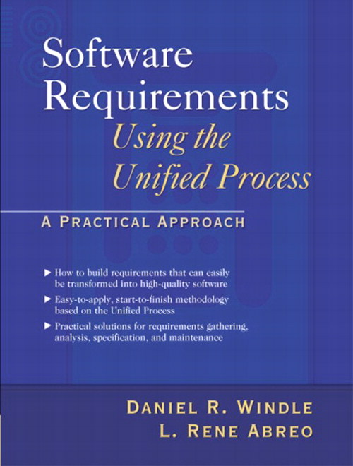 Software Requirements Using the Unified Process: A Practical Approach