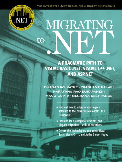 Migrating to .NET: A Pragmatic Path to Visual Basic .NET, Visual C++ .NET, and ASP.NET
