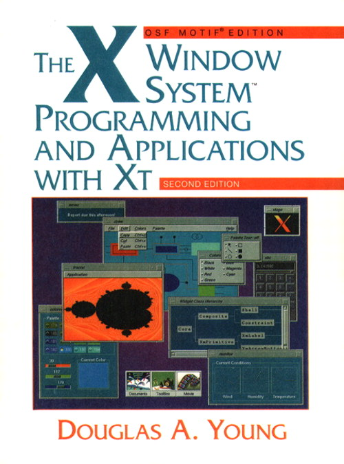 X Window System, The: Programming and Applications with Xt, OSF/Motif, 2nd Edition
