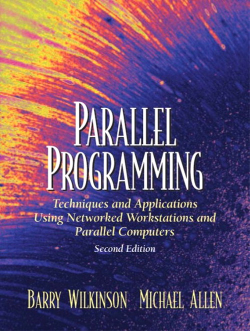 Parallel Programming: Techniques and Applications Using Networked Workstations and Parallel Computers, 2nd Edition