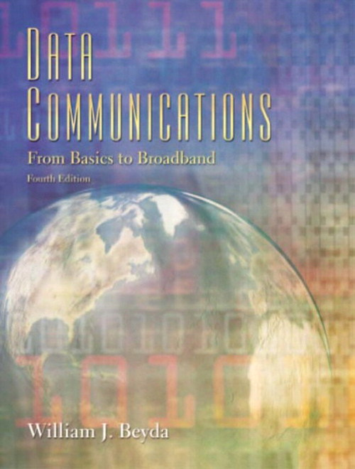 Data Communications: From Basics to Broadband, 4th Edition