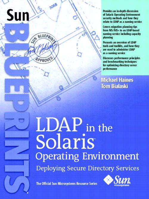 LDAP in the Solaris Operating Environment: Deploying Secure Directory Services
