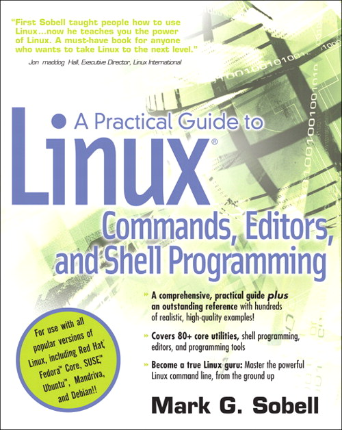 Practical Guide to Linux Commands, Editors, and Shell Programming, A