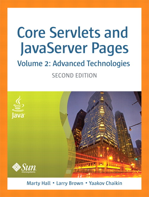 Core Servlets and JavaServer Pages, Volume 2: Advanced Technologies, 2nd Edition