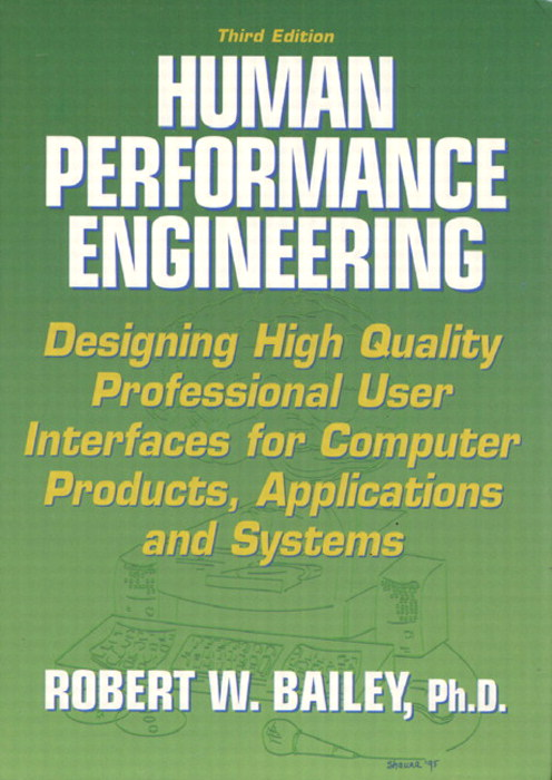 Human Performance Engineering: Designing High Quality Professional User Interfaces for Computer Products, Applications and Systems, 3rd Edition