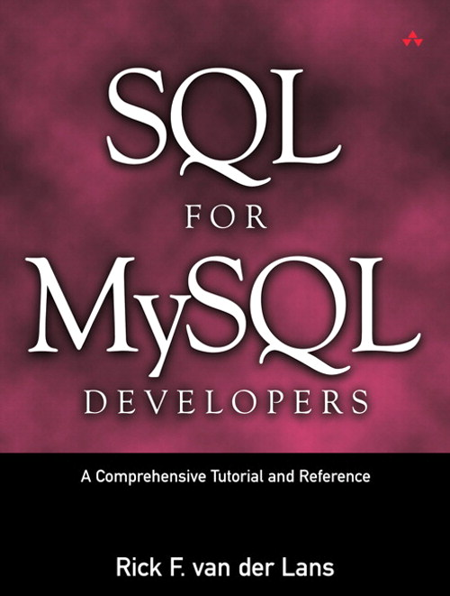 SQL for MySQL Developers:  A Comprehensive Tutorial and Reference: A Comprehensive Tutorial and Reference