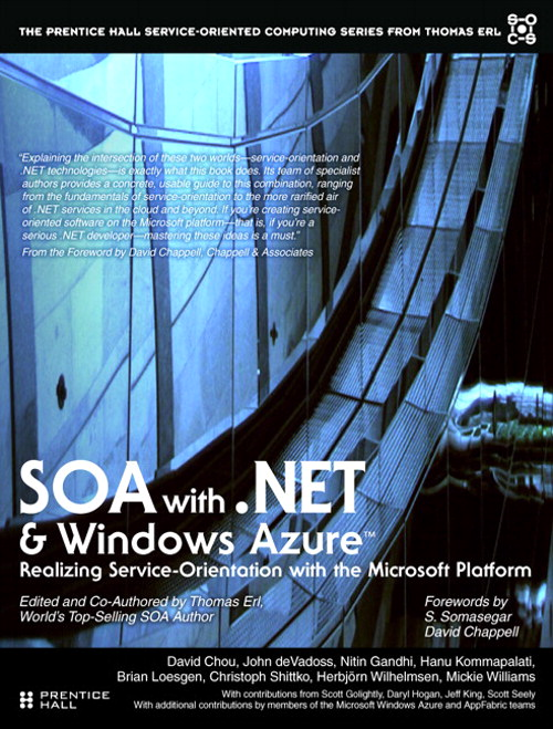 SOA with .NET and Windows Azure: Realizing Service-Orientation with the Microsoft Platform