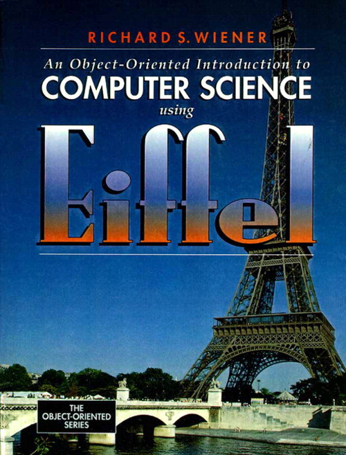 Object-Oriented Introduction to Computer Science Using Eiffel, An
