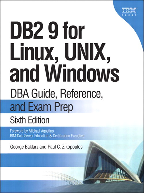 DB2 9 for Linux, UNIX, and Windows: DBA Guide, Reference, and Exam Prep, 6th Edition
