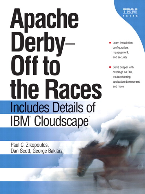 Apache Derby -- Off to the Races: Includes Details of IBM Cloudscape