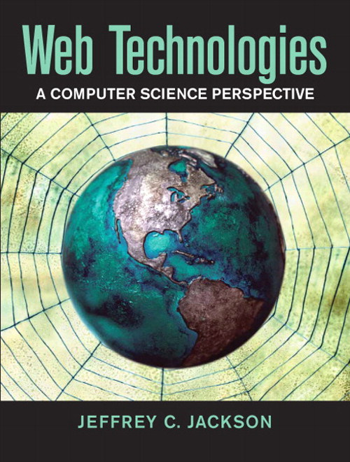 Web Technologies: A Computer Science Perspective