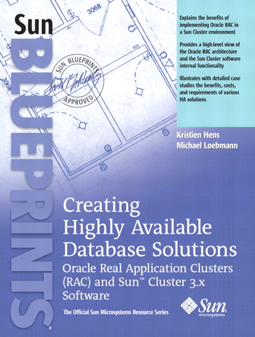 Creating Highly Available Database Solutions: Oracle Real Application Clusters (RAC) and Sun™ Cluster 3.x Software