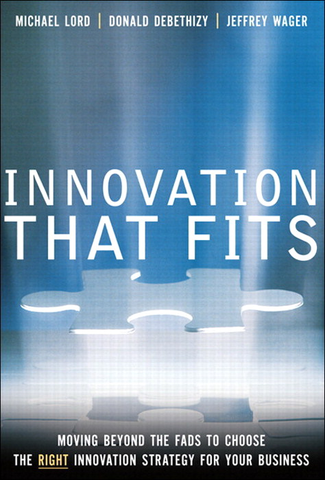 Innovation that Fits: Moving Beyond the Fads to Choose the RIGHT Innovation Strategy for Your Business, Adobe Reader