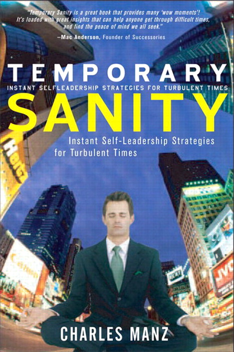 Temporary Sanity: Instant Self-Leadership Strategies for Turbulent Times