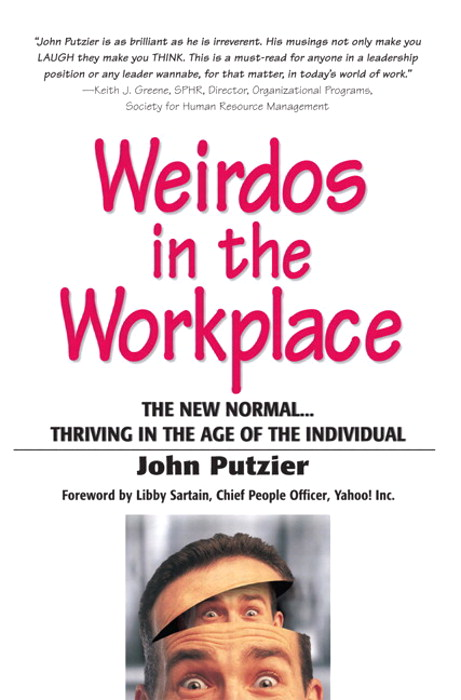 Weirdos in the Workplace: The New Normal--Thriving in the Age of the Individual