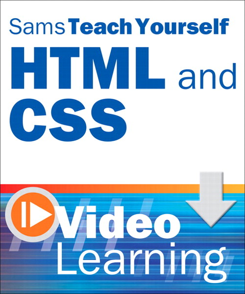 Sams Teach Yourself HTML and CSS Video Learning, Video Download