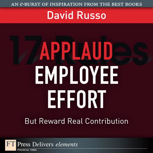 Applaud Employee Effort, But Reward Real Contribution