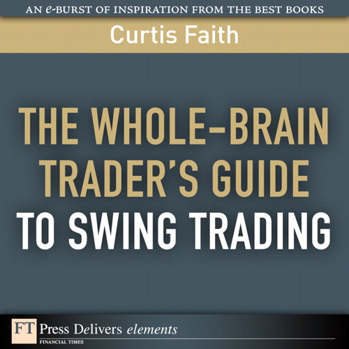 Whole-Brain Trader's Guide to Swing Trading, The