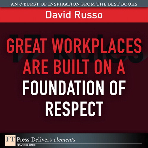 Great Workplaces Are Built on a Foundation of Respect