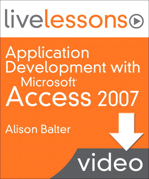 Application Development with Microsoft Access LiveLessons (Video Training), Downloadable Version