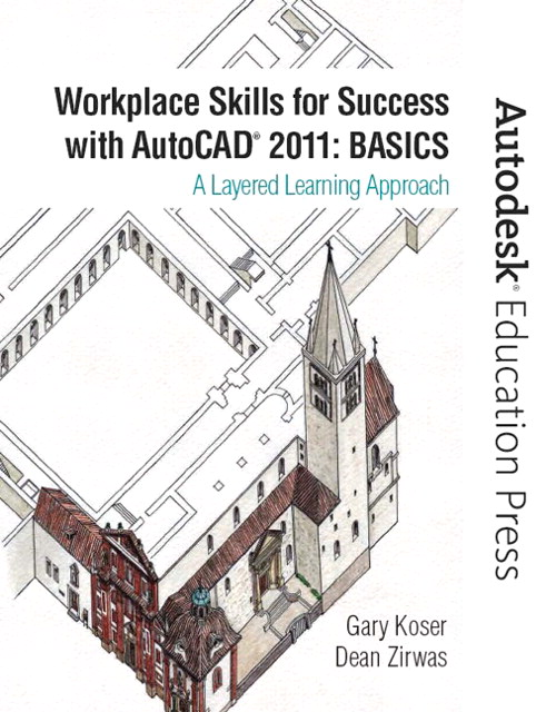 Workplace Skills for Success with AutoCAD 2011: Basics