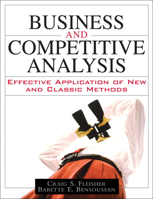 Business and Competitive Analysis: Effective Application of New and Classic Methods (paperback)