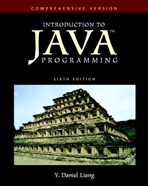 Introduction to Java Programming-Comprehensive Version, 6th Edition