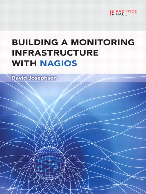 Building a Monitoring Infrastructure with Nagios